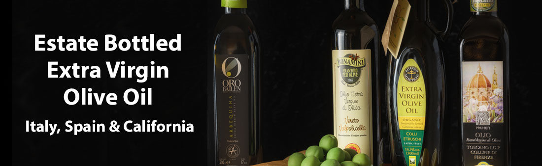 Estate bottled EVOO From Italy Spain and California
